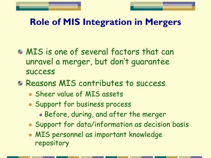 the role and effect of merger With an improved economic outlook comes business growth and with growth: increased merger and acquisition activity.