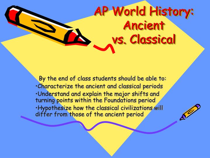 Ap world history ancient vs classical
