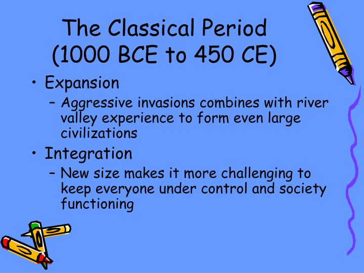 The Classical Period (1000 BCE to 450 CE)