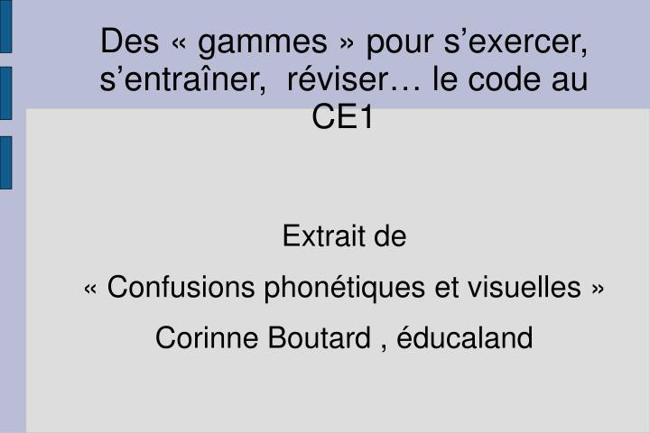 Des « gammes » pour s'exercer, s'entraîner,  réviser… le code au CE1