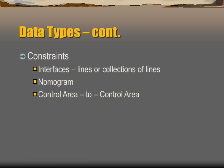Data Types – cont.
