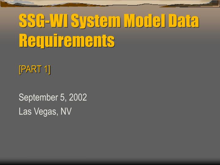 Ssg wi system model data requirements