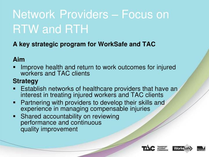 Network providers focus on rtw and rth