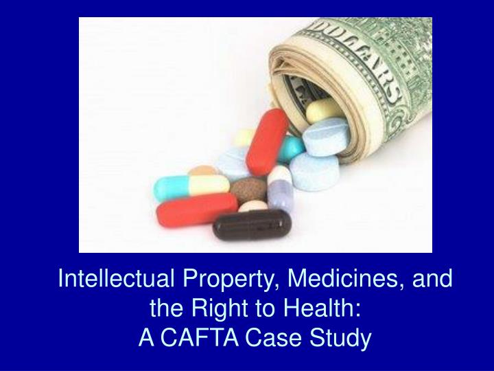 Intellectual Property, Medicines, and the Right to Health: