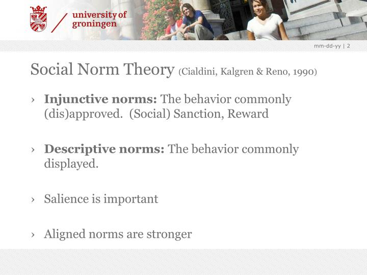 descriptive and injunctive norms csilla abraham 16/09/14 norms norm is an expected and accepted behaviour by a society we get our norms from our parents, cultures, or traditions, but sociologists disagree on where they can come from.