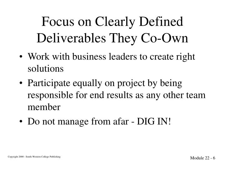 Focus on Clearly Defined Deliverables They Co-Own