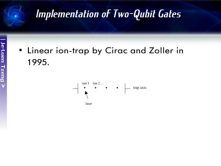 Implementation of Two-Qubit Gates