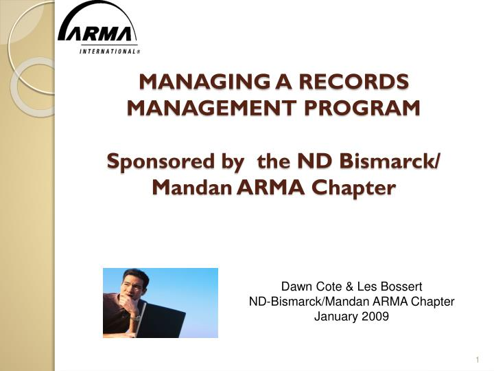 managing a records management program sponsored by the nd bismarck mandan arma chapter n.