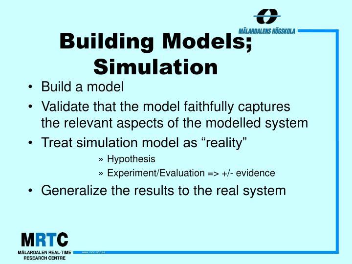 Building Models; Simulation