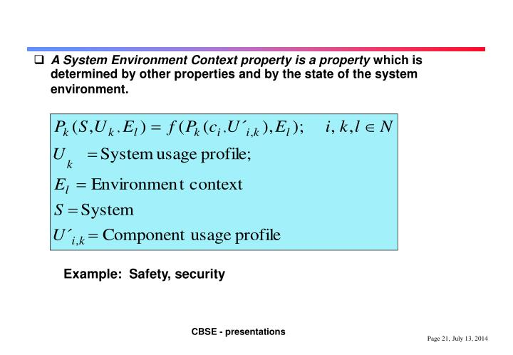 A System Environment Context property is a property
