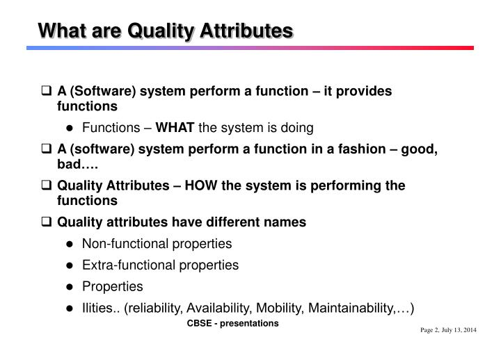 What are quality attributes