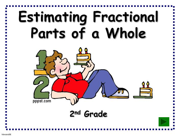 estimating fractional parts of a whole n.