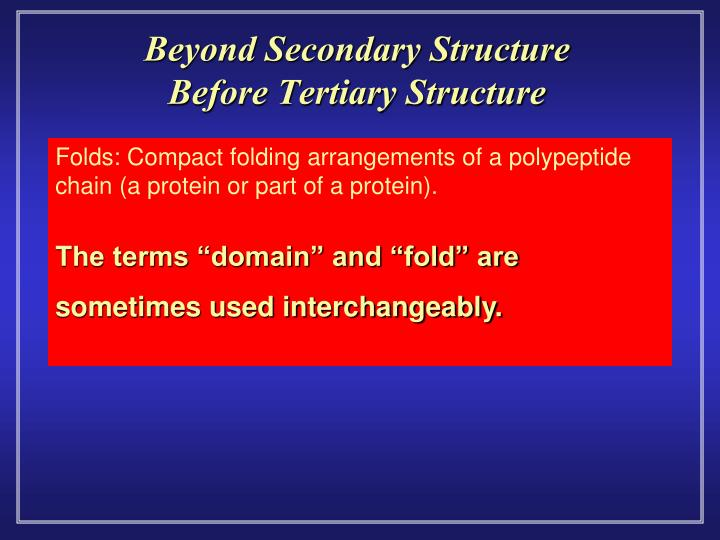 Beyond Secondary Structure