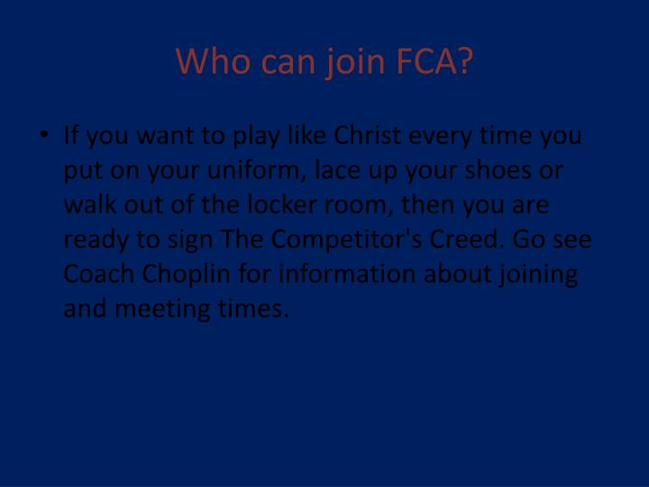 Who can join FCA?