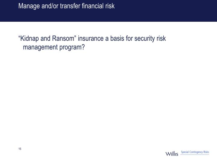 Manage and/or transfer financial risk