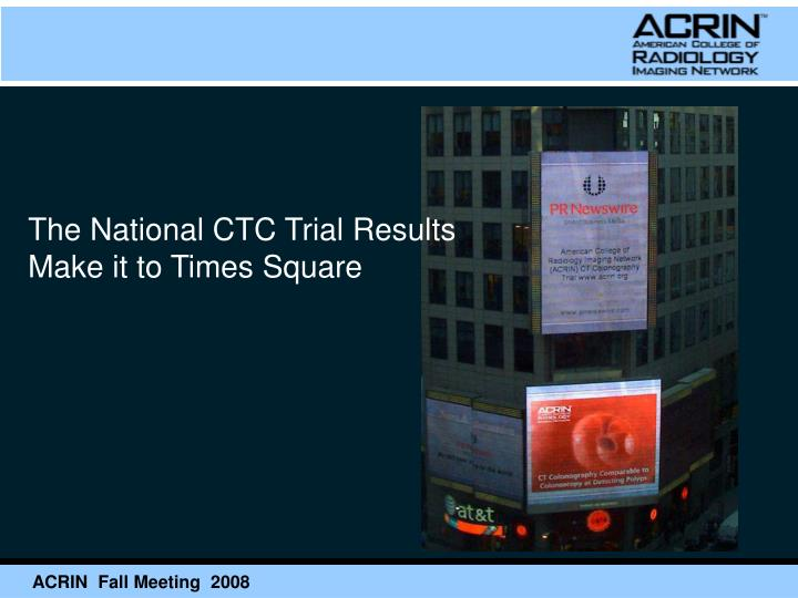 The National CTC Trial Results Make it to Times Square