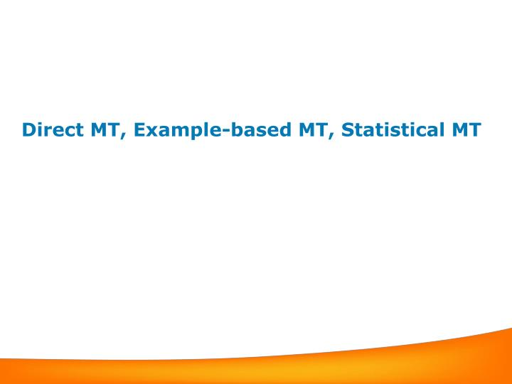 direct mt example based mt statistical mt n.