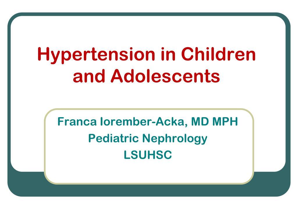 Hypertension in children vidar orn edvardsson, md associate.