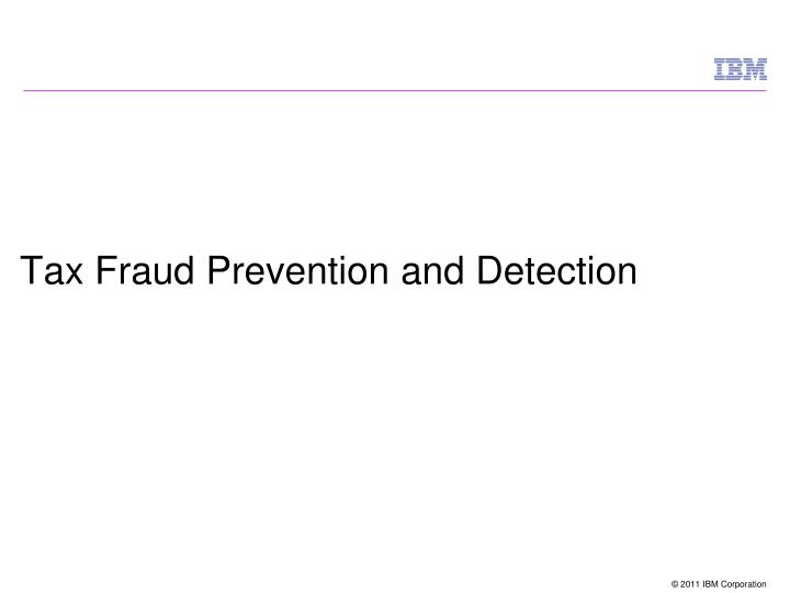 Tax fraud prevention and detection