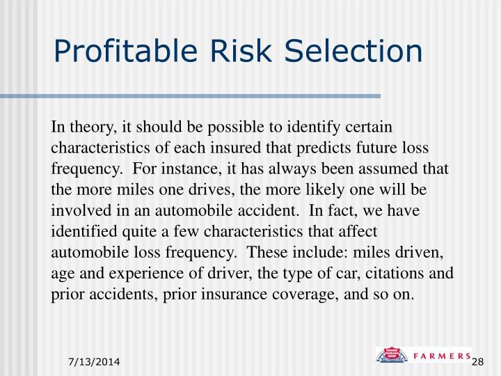 Profitable Risk Selection