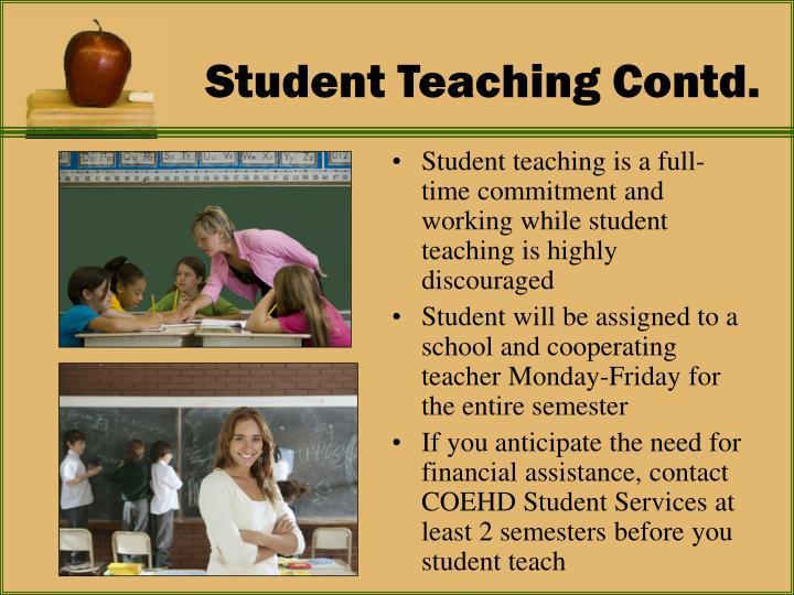 Student Teaching Contd.