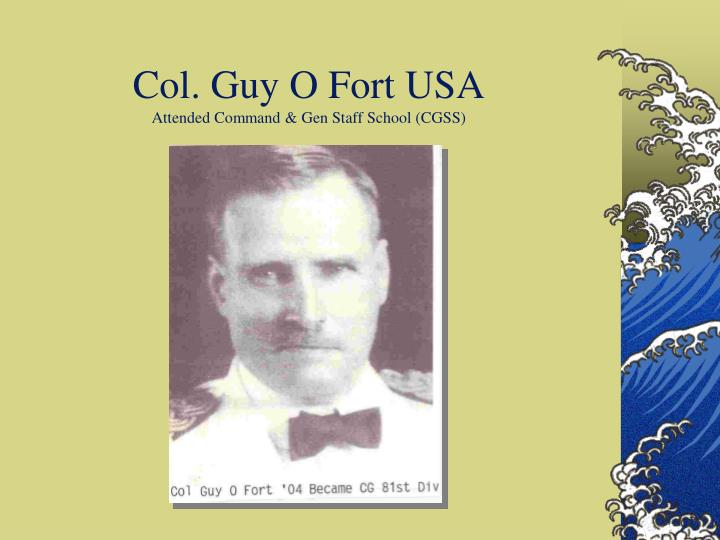Col. Guy O Fort USA