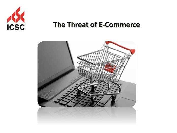 The Threat of E-Commerce