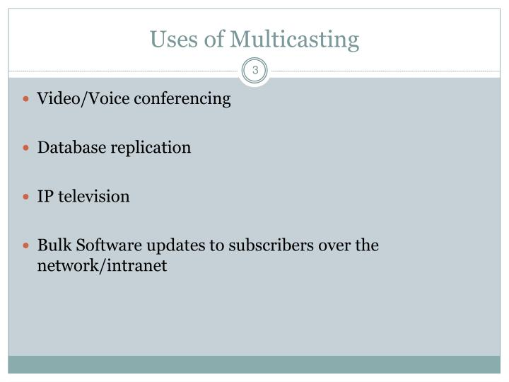 Uses of multicasting