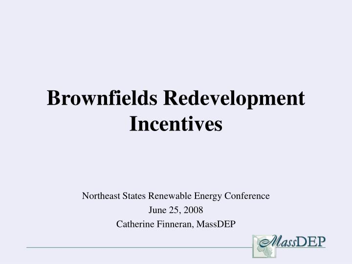 brownfields redevelopment incentives n.
