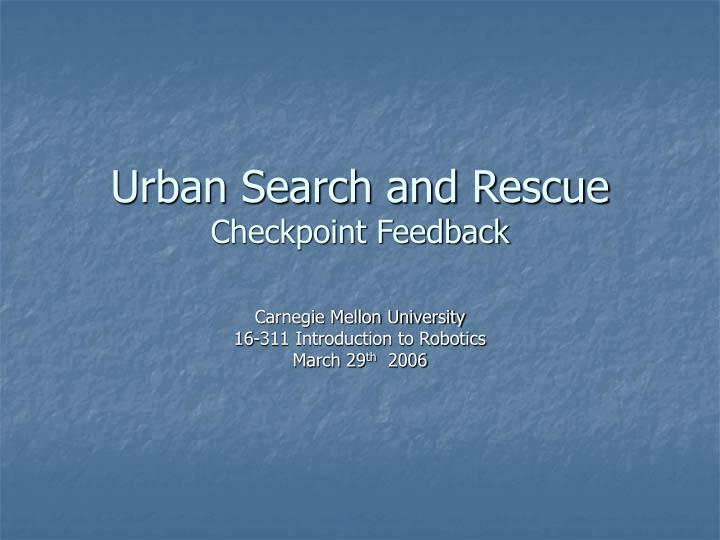 Urban search and rescue checkpoint feedback