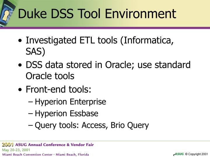 Duke DSS Tool Environment