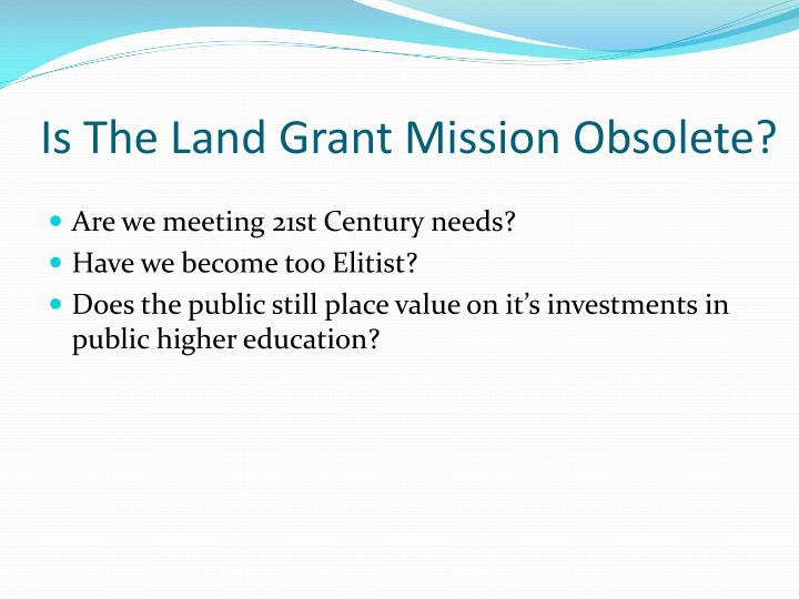 Is The Land Grant Mission Obsolete?