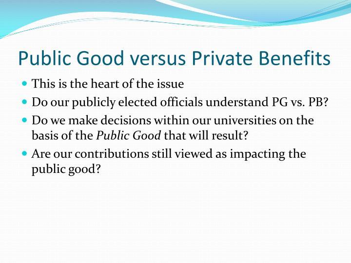 Public Good versus Private Benefits
