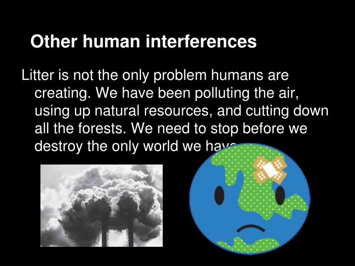 Other human interferences