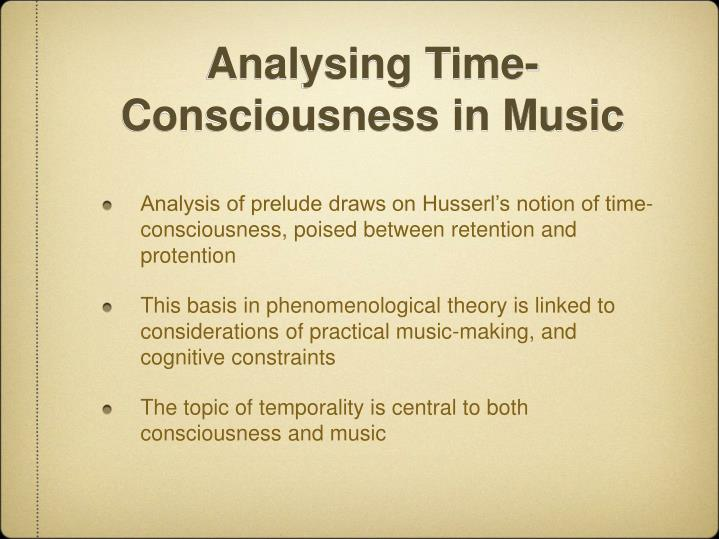 Analysing Time-Consciousness in Music