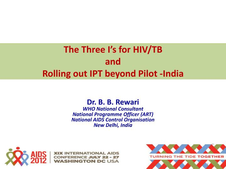 the three i s for hiv tb and rolling out ipt beyond pilot india n.
