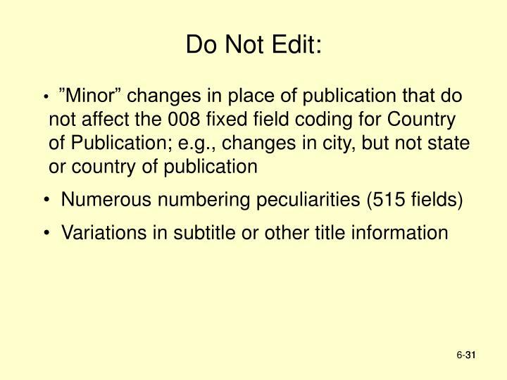 Do Not Edit: