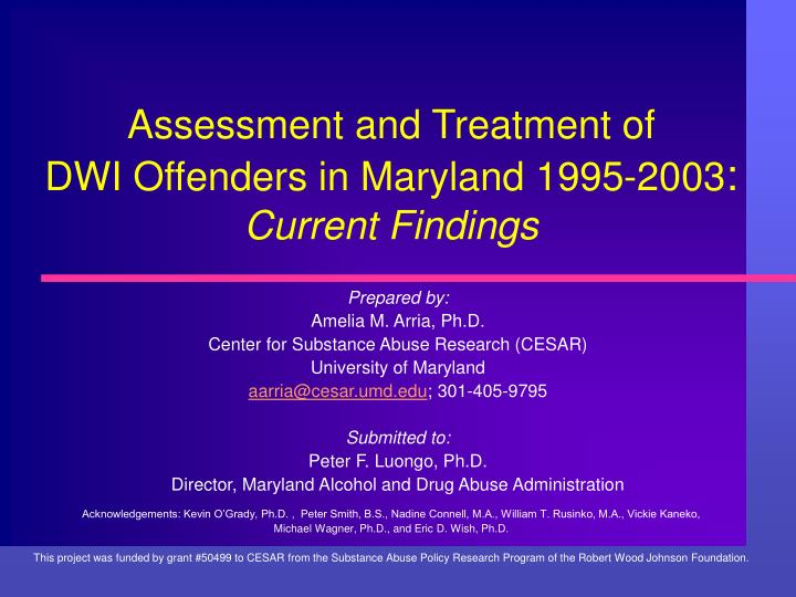 assessment and treatment of dwi offenders in maryland 1995 2003 current findings n.