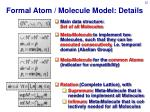 formal atom molecule model details