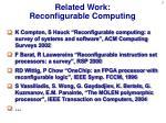 related work reconfigurable computing