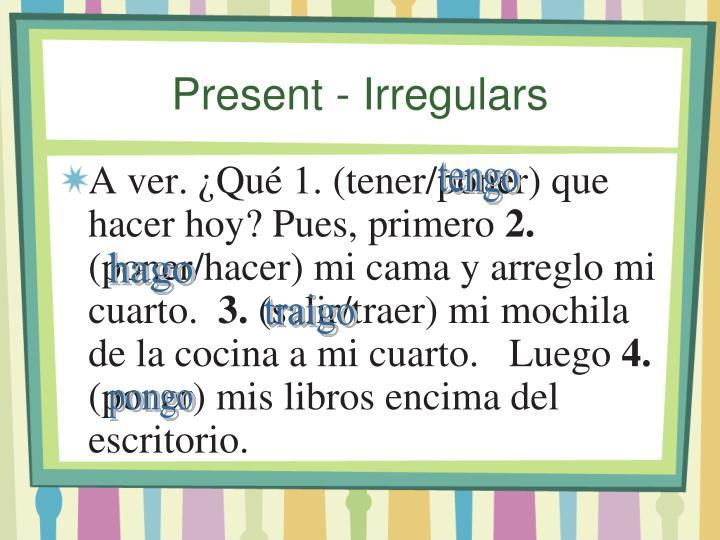 Present - Irregulars