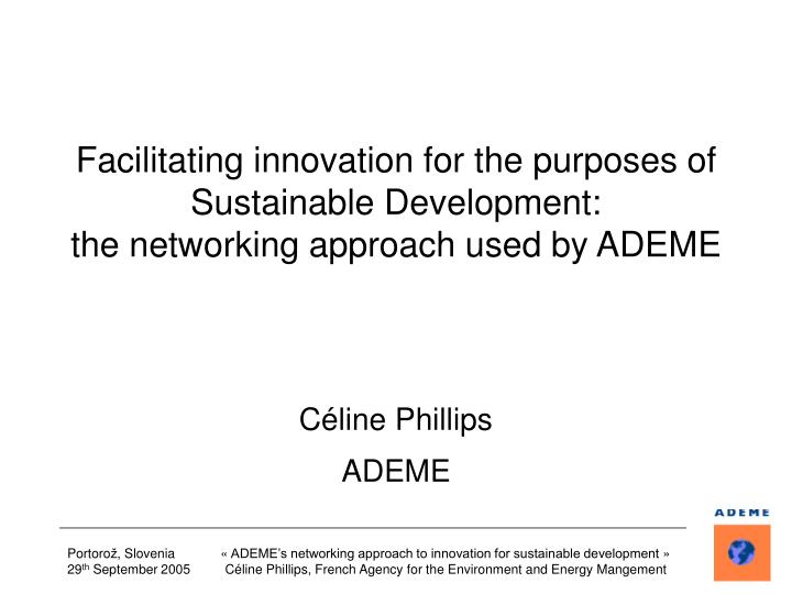 Facilitating innovation for the purposes of