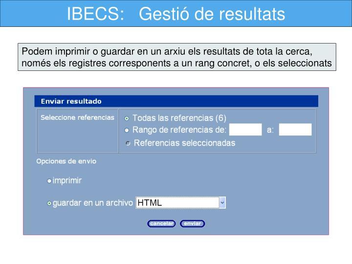 IBECS:   Gestió de resultats