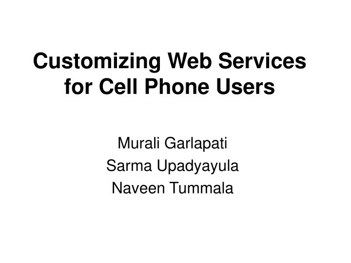Customizing web services for cell phone users