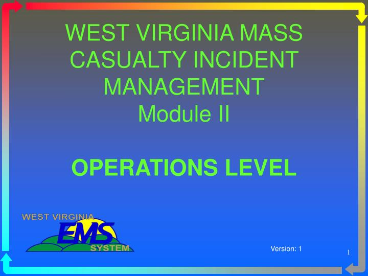 west virginia mass casualty incident management module ii operations level n.