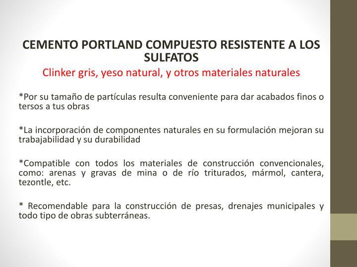 CEMENTO PORTLAND COMPUESTO RESISTENTE A LOS SULFATOS