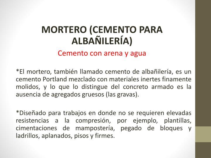 MORTERO (CEMENTO PARA ALBAÑILERÍA)