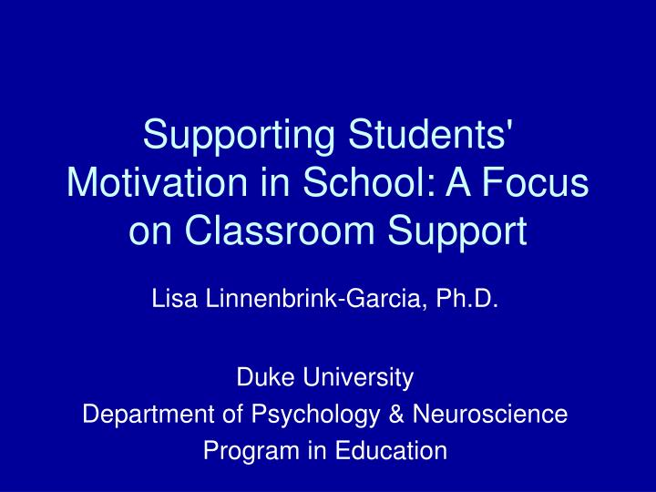 supporting students motivation in school a focus on classroom support n.