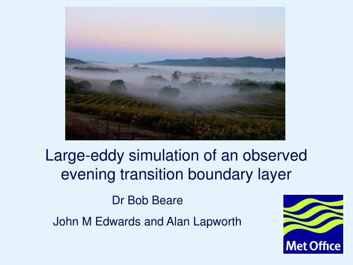 Large-eddy simulation of an observed evening transition boundary layer