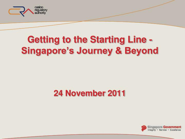 getting to the starting line singapore s journey beyond 24 november 2011 n.